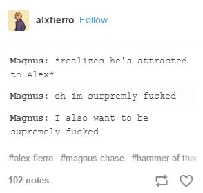 HE DOES OMG<<Oh dear god I thought it was Magnus from TMI... I assumed 'Alex' was actually 'Alec' because I scan over tee words sometimes and...woops...