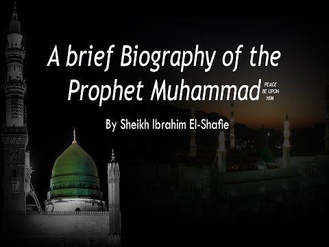 A Brief Biography of Prophet Muhammad - Sheikh Ibrahim El-Shafie - YouTube