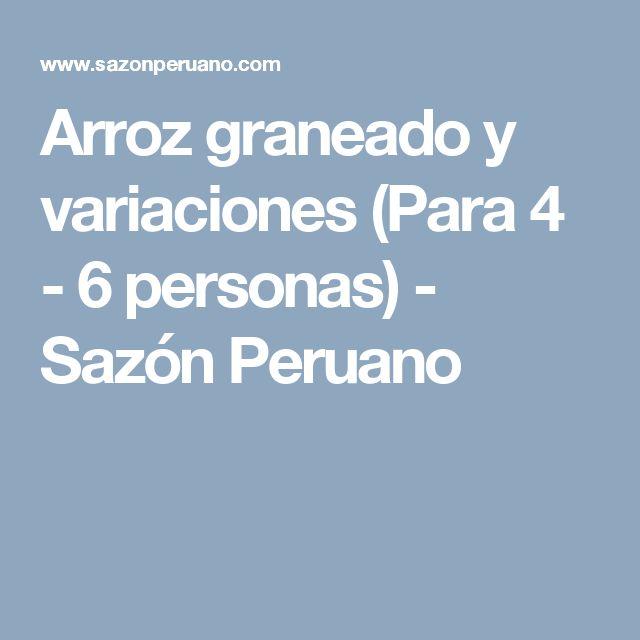 Arroz graneado y variaciones (Para 4 - 6 personas) - Sazón Peruano