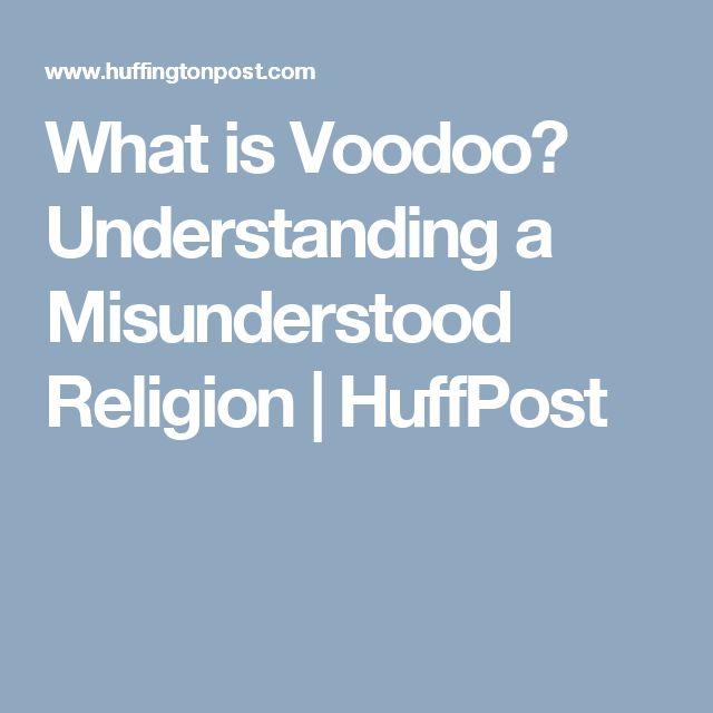 What is Voodoo? Understanding a Misunderstood Religion | HuffPost