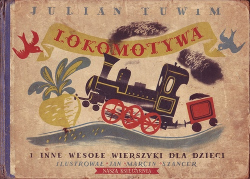J. M. Szancer, cover illus. for Lokomotywa by Julian Tuwim (Poland, 1954) / A Journey Round My Skull