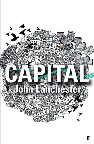 Capital by John Lanchester. $12.42. 584 pages. Author: John Lanchester. Publisher: Faber and Faber Fiction (February 20, 2012)