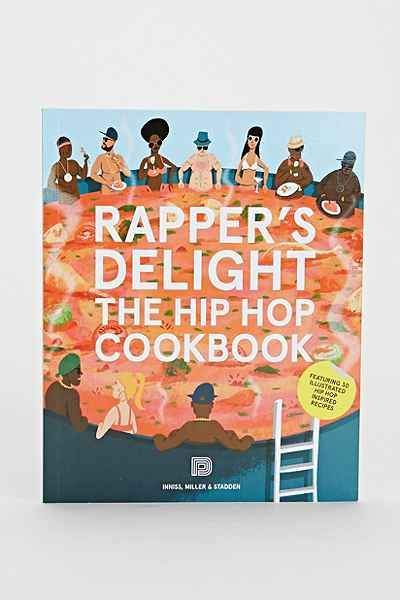 Rappers Delight: The Hip Hop Cookbook By Joseph Inniss, Ralph Miller & Peter Stadden - Urban Outfitters