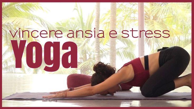 Come vincere ansia e stress con lo Yoga