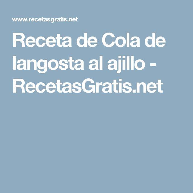 Receta de Cola de langosta al ajillo - RecetasGratis.net
