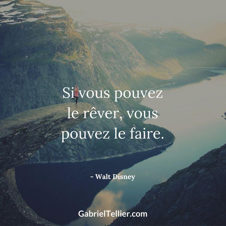 Si vous pouvez le rêver, vous pouvez le faire. #citation #citationdujour #proverbe #quote #frenchquote #pensées #phrases #french #français