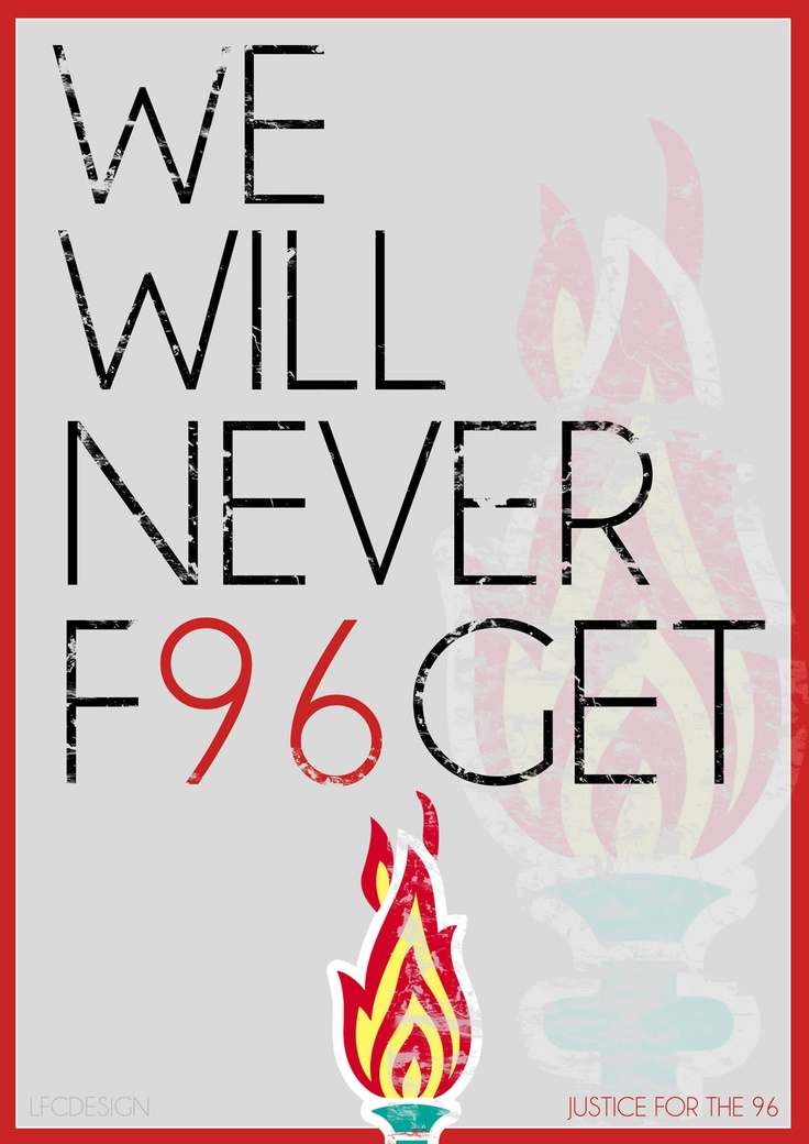 We Will Never Forget. Liverpool FC Justice for the 96 poster LFCDesign on deviantART