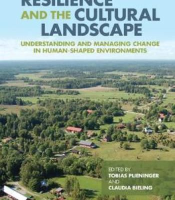 Resilience And The Cultural Landscape: Understanding And Managing Change In Human-Shaped Environments PDF