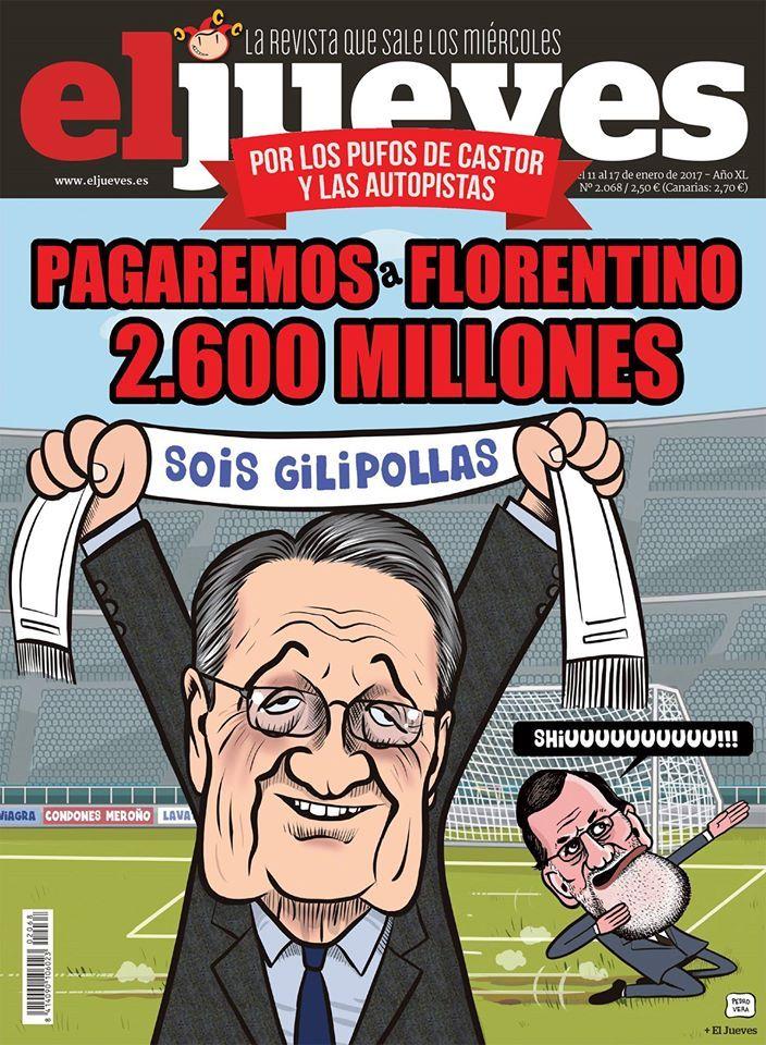 Portada El Jueves nº 2068. Este CARADURA es una de las personas más ricas de España, y aun así también es LA MÁS SUBVENCIONADA. ¿Por qué nunca sale en las portadas de la prensa generalista? ¡Ya tienes tu portada de El Jueves, Florentino! ¡¡SHIUUUU!!