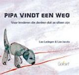 Pipa vindt een weg : Voor kinderen die denken dat ze alleen zijn - Lies Ledegen, Lies Jacobs - plaatsnr. K LEDE/001 - #Pleeggezin #Pleegkinderen #Prentenboek