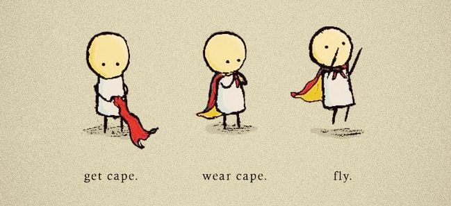 super hero instructions: get cape, wear cape, fly.