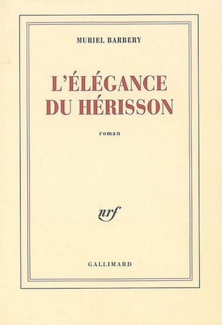L'élégance du hérisson // The Elegance of the Hedgehog // The French cover is much more true to the novel's artistic bent than the translated editions.