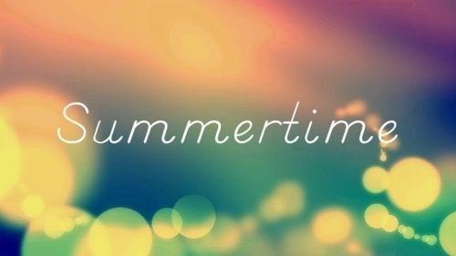 Summertime summer first day of summer summer quotes summer is here summer images summer pictures