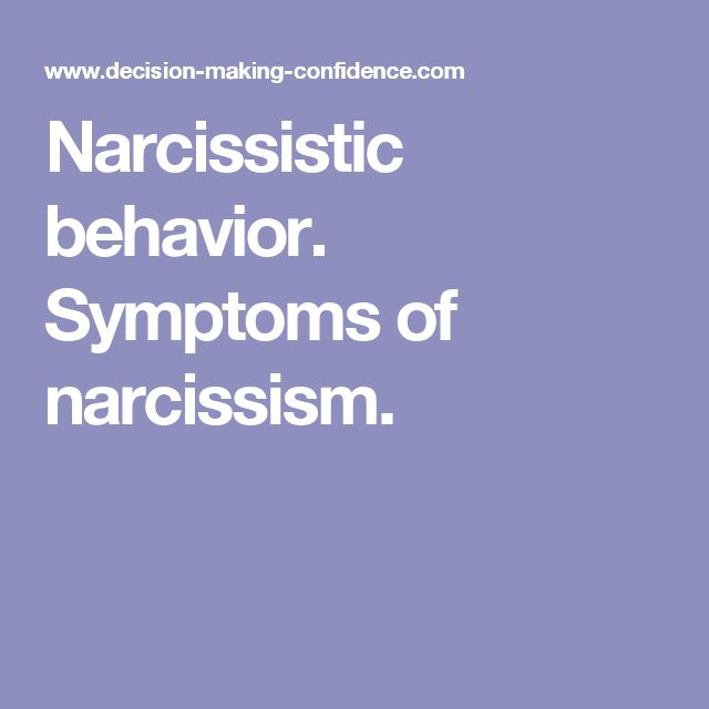 Narcissistic behavior. Symptoms of narcissism.