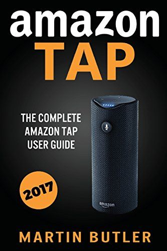 Amazon Tap: The Complete Amazon Tap User Guide by Martin ... https://www.amazon.com/dp/1532921845/ref=cm_sw_r_pi_dp_x_f1mxyb5V29DZS