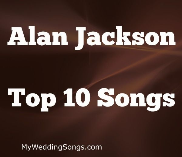 Country's best Alan Jackson songs top 10 list. What will be the #1 song? Remember When, Chattahoochee, Good Time, Don't Rock the Jukebox, Dog River Blues?