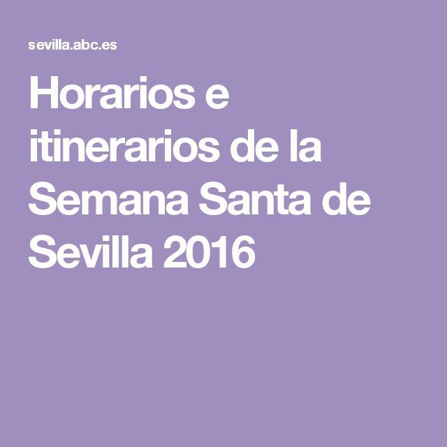 Horarios e itinerarios de la Semana Santa de Sevilla 2016