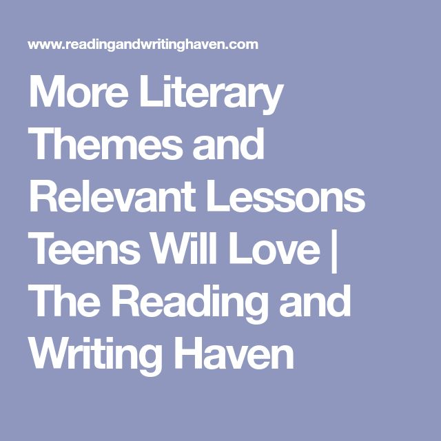 More Literary Themes and Relevant Lessons Teens Will Love | The Reading and Writing Haven