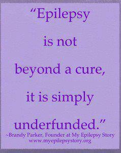 Epilepsy research is underfunded.