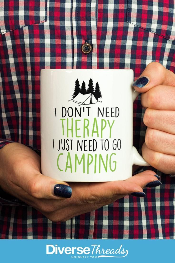 I don't need therapy I just need to go camping - mug / cup. Love camping? This is the perfect mug for you! Get one here - https://diversethreads.com/products/camping-therapy-mug