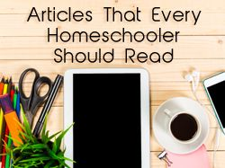 5 Articles that Every Homeschooler Should Read