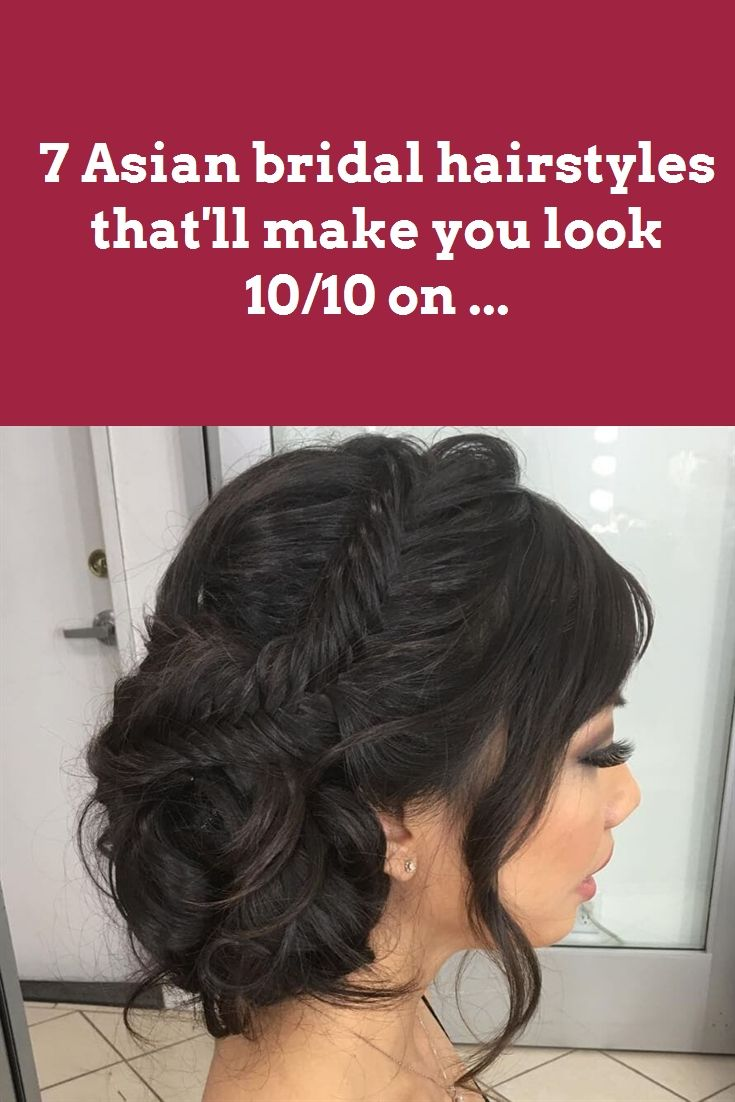 7 Asian bridal hairstyles that'll make you look 10/10 on ... #outfits #wedding hairstyles #hairstyles #eye makeup #makeup