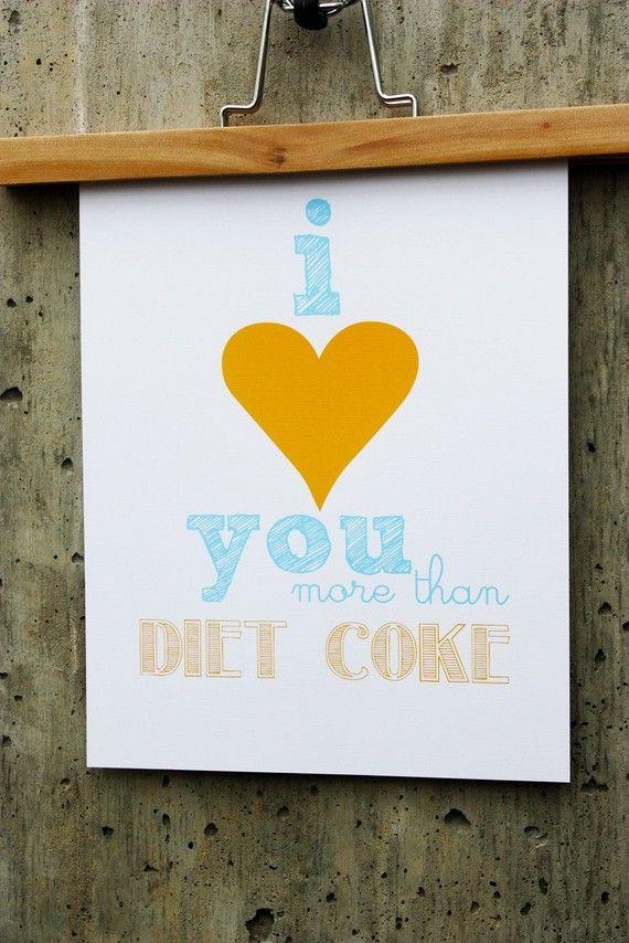 diet coke, love