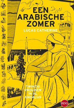 Een #Arabische #zomer (Lucas Catherine) #verhalen #vrouwen #Andalusië