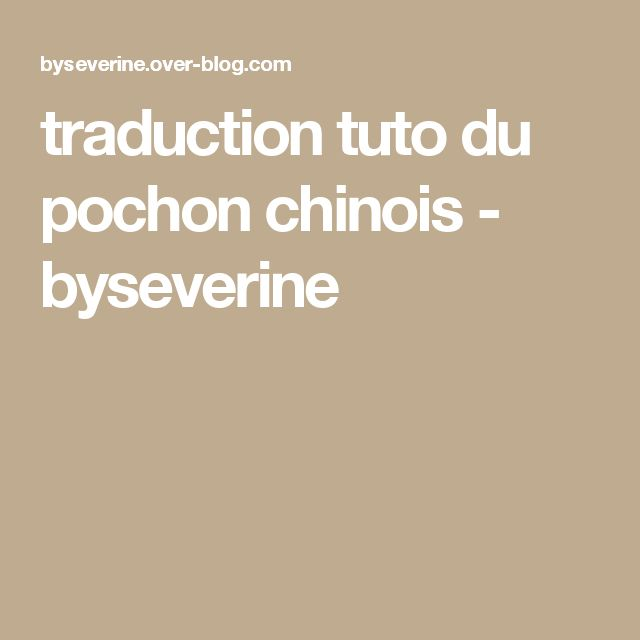 traduction tuto du pochon chinois - byseverine