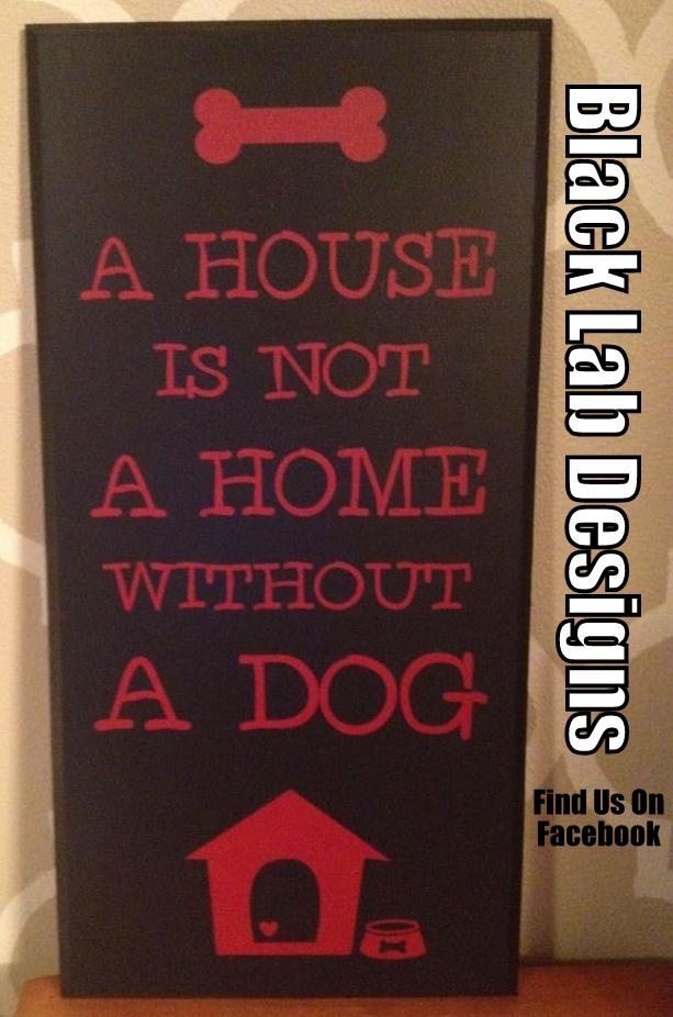 Dog Sign #2  Black Lab Designs--Find Us On Facebook