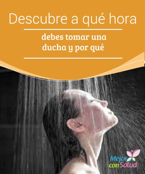 Descubre a qu hora debes tomar una ducha y por qu la for Porque gotea la regadera