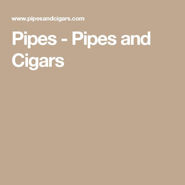 Pipes - Pipes and Cigars