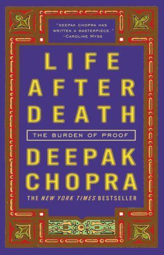 Bestseller Books Online Life After Death: The Burden of Proof Deepak Chopra $10.17  - http://www.ebooknetworking.net/books_detail-1400052351.html