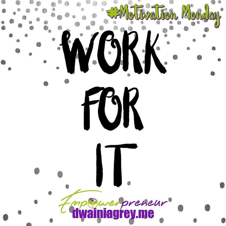 WORK FOR IT - let 2017 be the year you get everything you want. Don't sit on the coach and expect to achieve your goals. Get up and #workforit #mondaymotivation #motivationmonday #motivation #affirmation