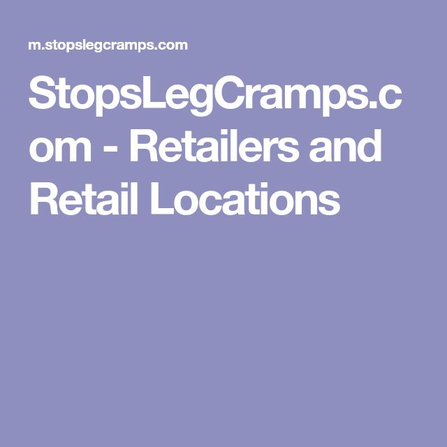 StopsLegCramps.com - Retailers and Retail Locations