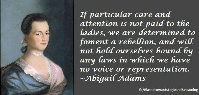 Abigail Adams Quotes 23 Best Quotes To Liveimages On Pinterest  So True Truths And