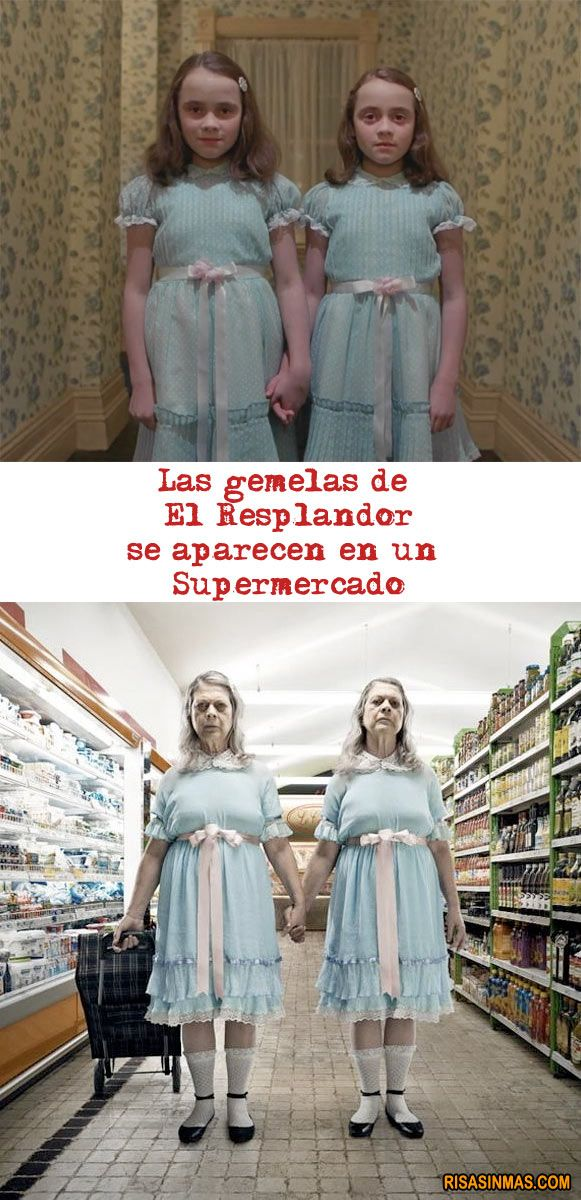 Las gemelas de El resplandor  http://www.risasinmas.com/las-gemelas-de-el-resplandor/