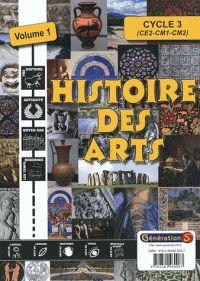 Histoire des arts Cycle 3. Volume 1  avec 1 Cédérom