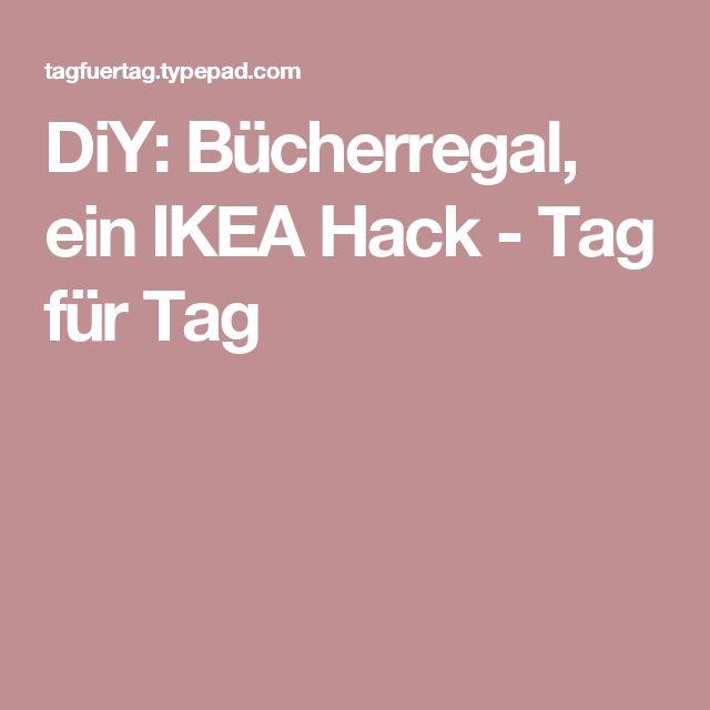 DiY: Bücherregal, ein IKEA Hack - Tag für Tag