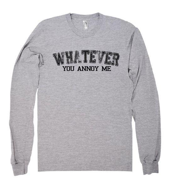 whatever you annoy me shirt – Shirtoopia