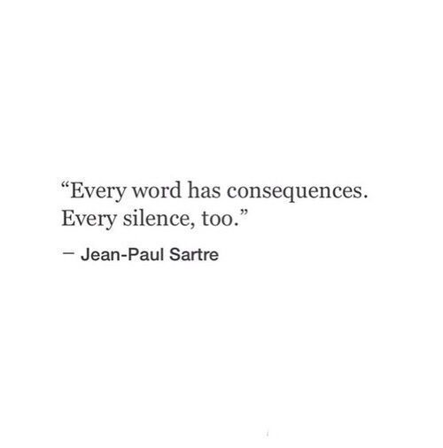 Can't believe I'm quoting Sartre