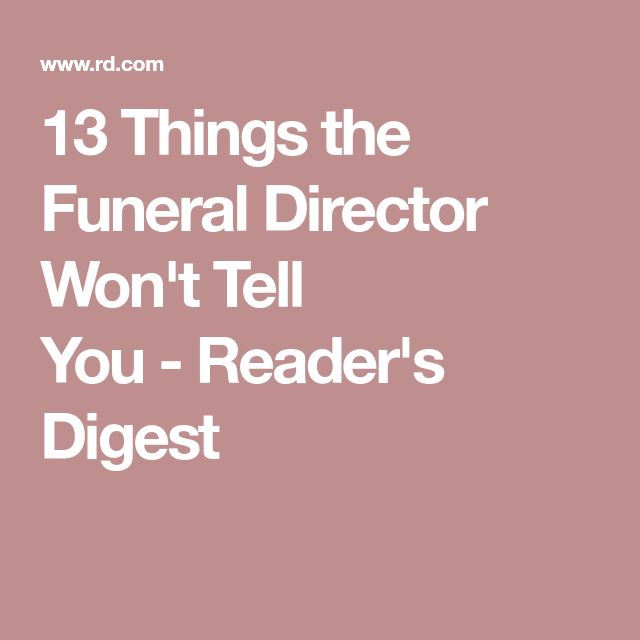 13 Things the Funeral Director Won't Tell You - Reader's Digest