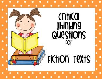 Free Critical Thinking Questions for  Fiction Texts
