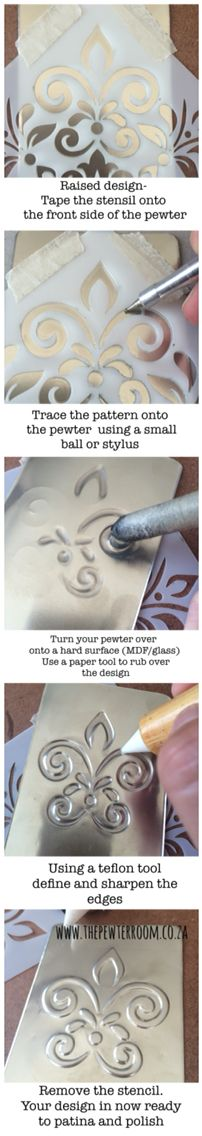 Step-by-step Embossing on pewter using soft stencils www.thepewterroom.co.za