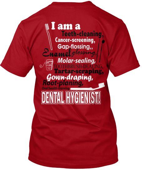 I Am A Dental Hygienist T Shirt Dental Hygienist