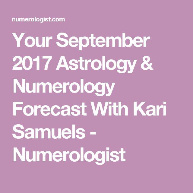 Your September 2017 Astrology & Numerology Forecast With Kari Samuels - Numerologist