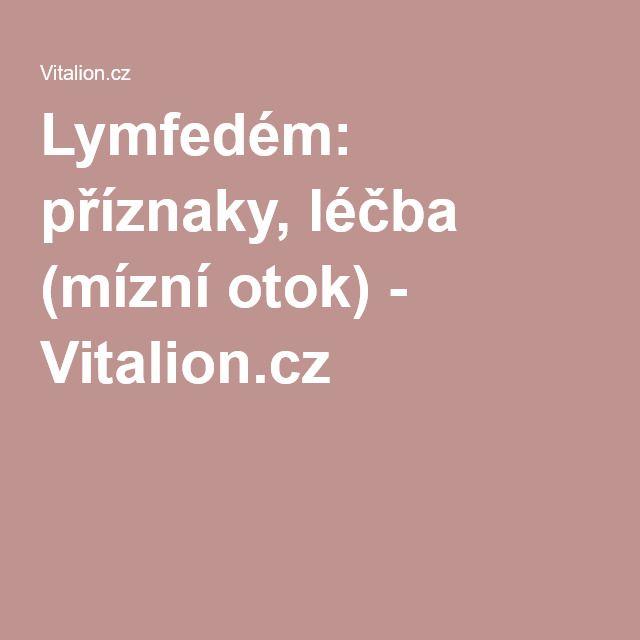 Lymfedém: příznaky, léčba (mízní otok) - Vitalion.cz