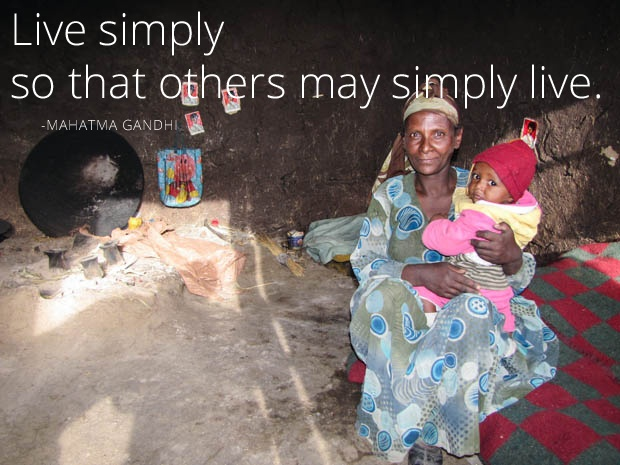 """""""Live Simply So That Others May Simply Live."""" -Mahatma"""