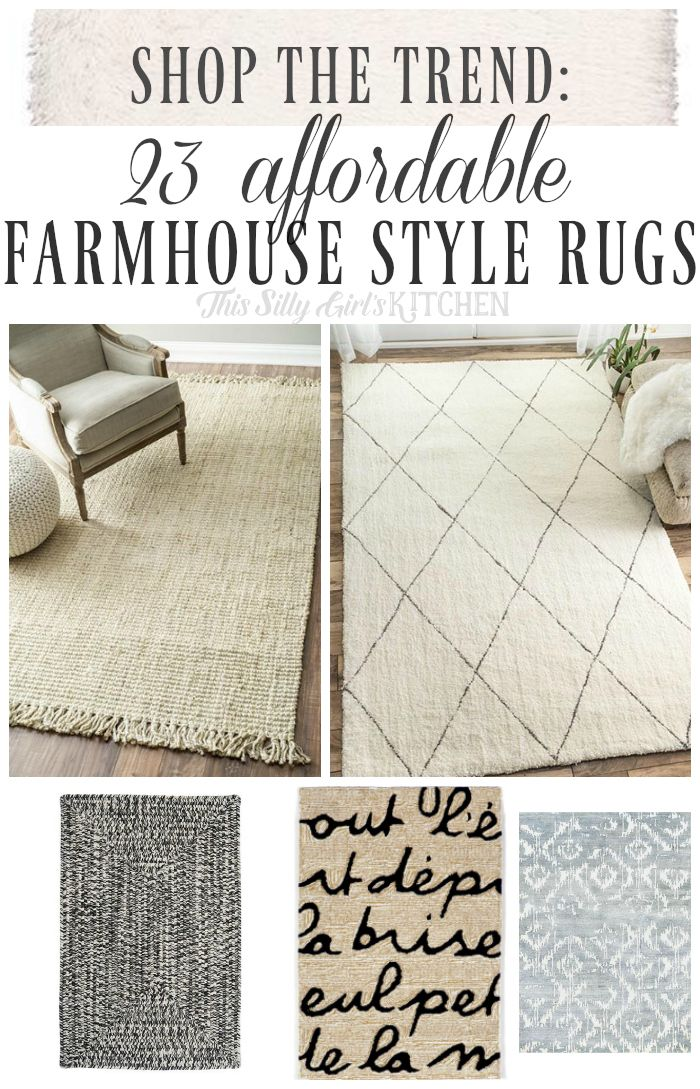 Shop the Trend: 23 Affordable Farmhouse Style Rugs - This Silly Girl's Kitchen