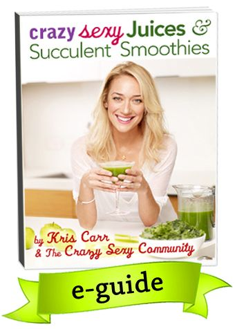 Crazy Sexy Juices & Succulent Smoothies (my favorite green smoothie cookbook).